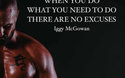 When You Do What You Need To Do There Are No Excuses