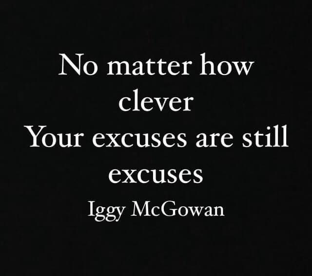 No Matter How Clever Your Excuses Are Still Excuses