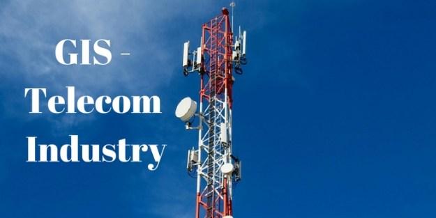 GIS - Telecom Industry