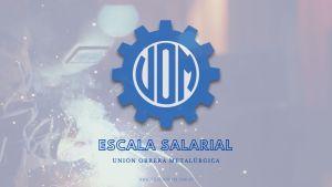UOM Escala Salarial Metalúrgicos