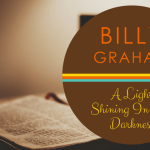 Billy Graham:  A Light Shining In The Darkness