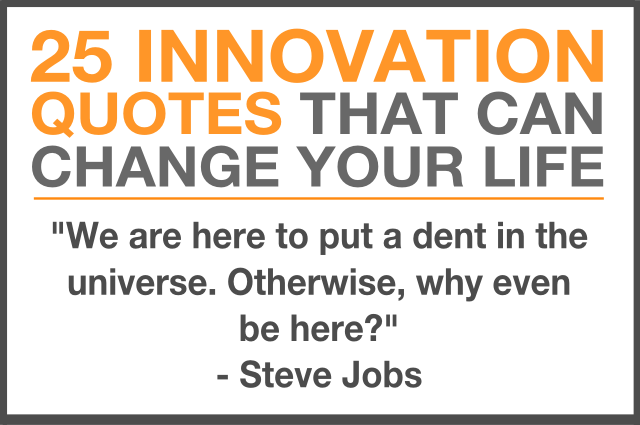 25 innovation quotes that can change your life