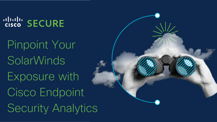 Pinpoint Your SolarWinds Exposure with Cisco Endpoint Security Analytics