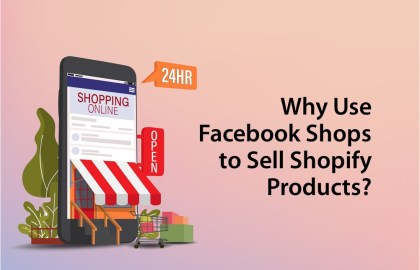 Why Use Facebook Shops to Sell Shopify Products.pptx
