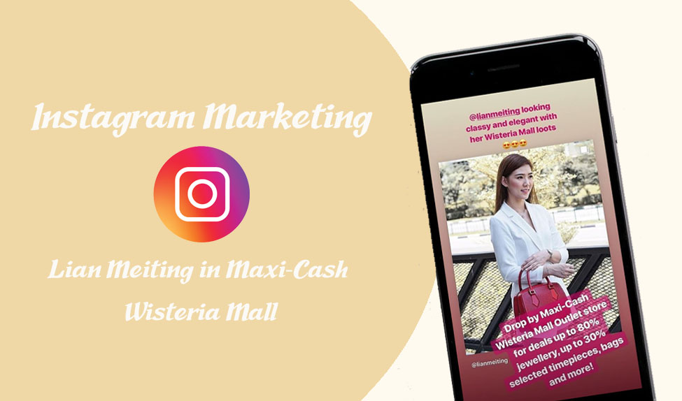 Instagram Marketing: Lian Meiting on Maxicash First Outlet Opening | IH Digital