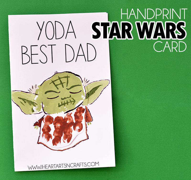 Handprint Yoda Fathers Day Card I Heart Arts N Crafts