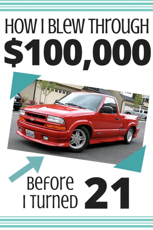 How I Blew Through 100000 Dollars