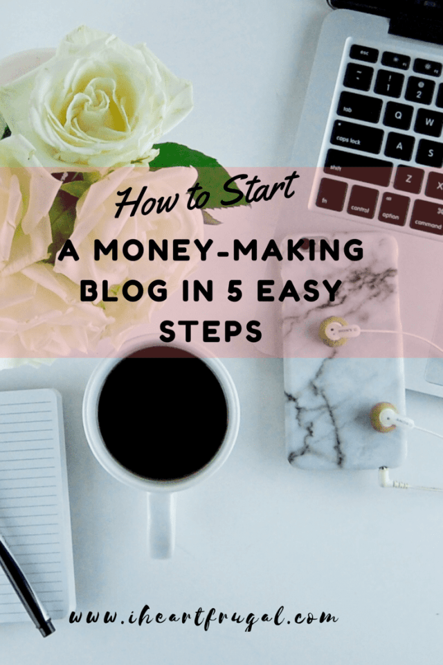 How to start a money-making blog in 5 easy steps