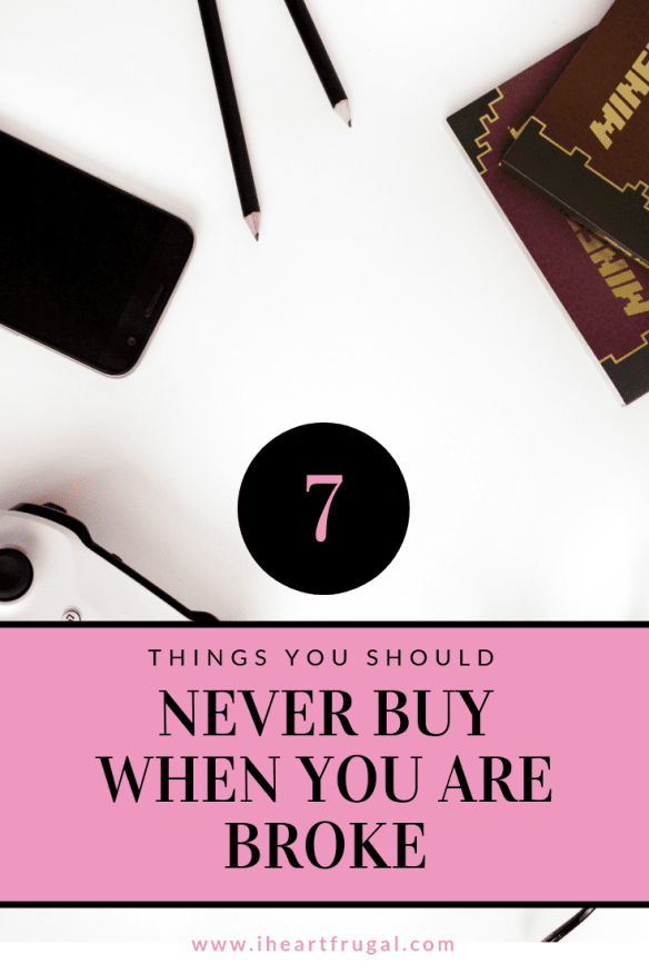 Are you broke? Never buy these 7 things #savemoney #frugal #broke
