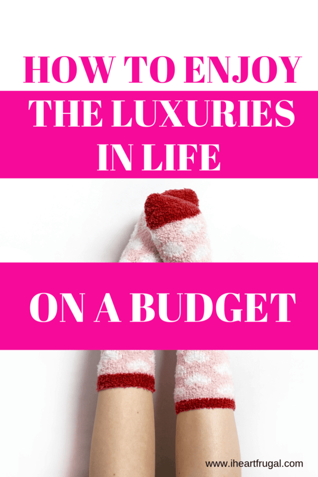 How to enjoy the luxuries in life on a budget #savemoney #budget #moneytips