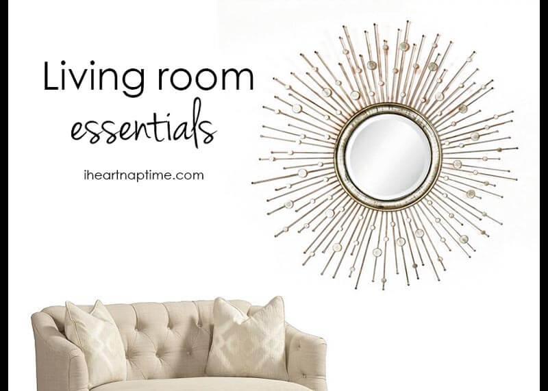 Living room essentials  I Heart Nap Time