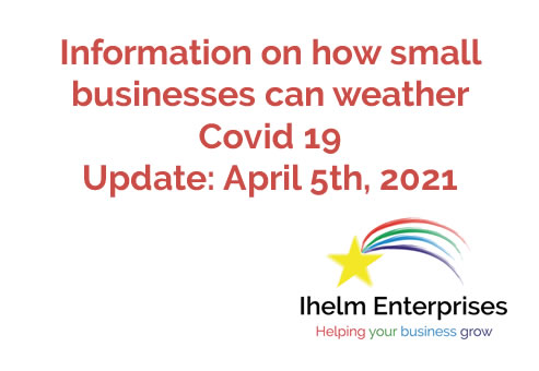 Updated Information on how small businesses and the self-employed can weather Covid 19 – April 5th, 2021