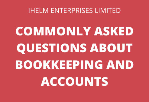 Ihelm Enterprises Limited - Commonly Asked Questions about Bookkeeping and Accounts