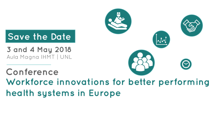 """A conferência """"Workforce innovations for better performing health systems in Europe"""", realiza-se a 3 e 4 de maio, na Aula Magna do IHMT."""