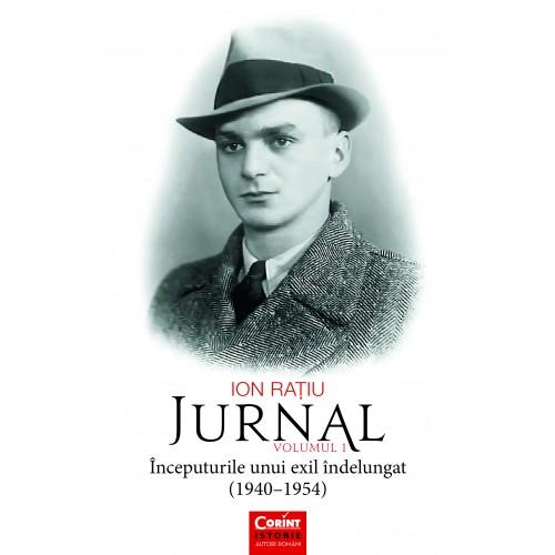 Ion Raţiu - Jurnal, vol. 1