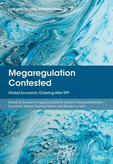 Megaregulation Contested: Global Economic Ordering After TPP ...