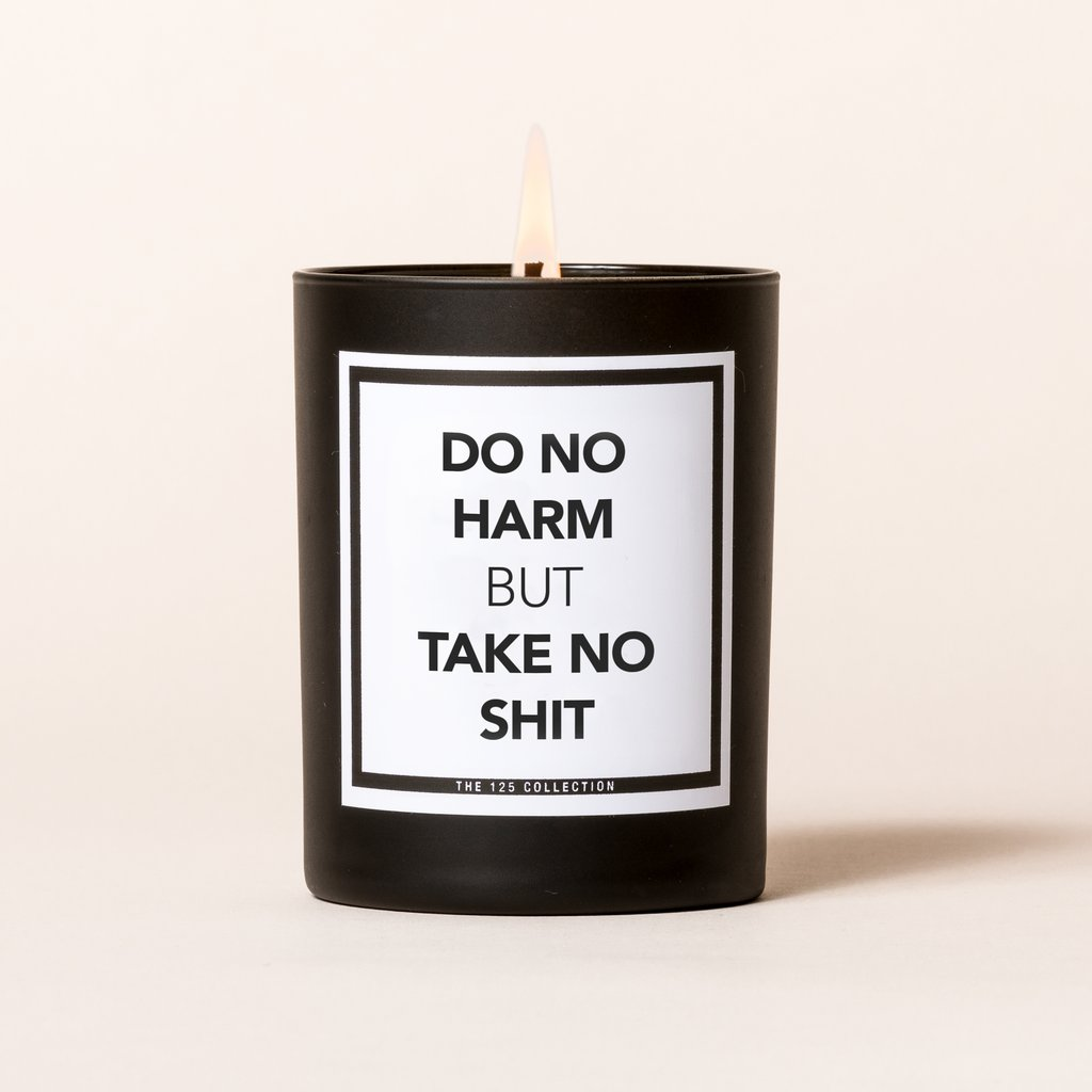 Do No Harm But Take No Shit back candle