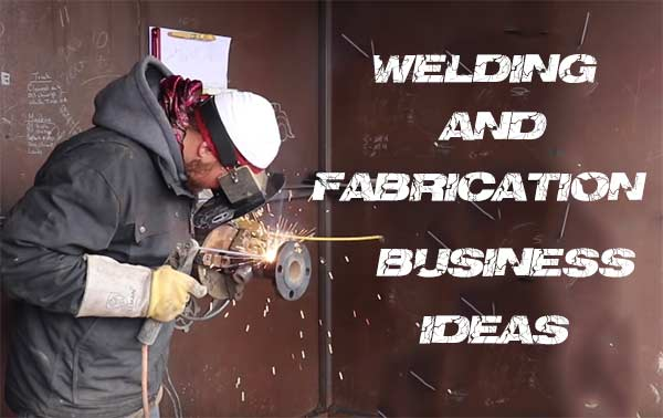 Welding-fabrication-business-ideas