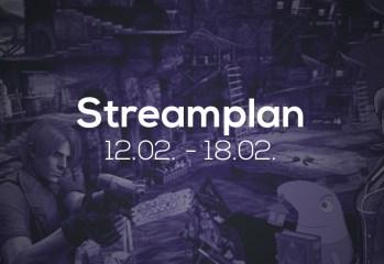 Streamplan der Woche – 12. bis 18. Februar 2018