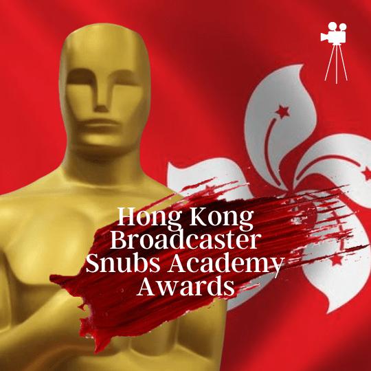 Hong Kong Broadcaster Snubs Academy Awards