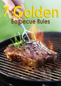 7 Golden Barbecue Rules
