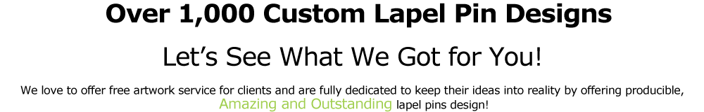 Let See What We Got For You - iLapelPin.com - China Lapel Pins Factory