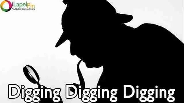 Digging - iLapelpin.com professional custom lapel pins supplier