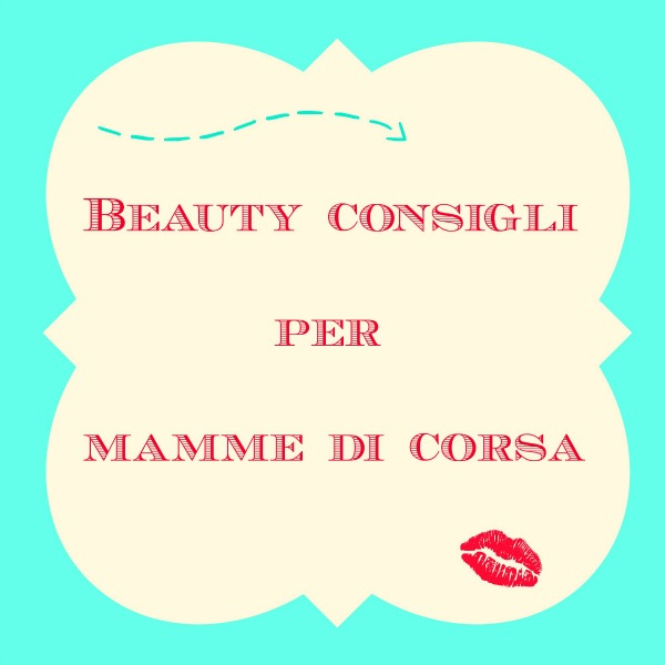 Beauty consigli per mamme di corsa