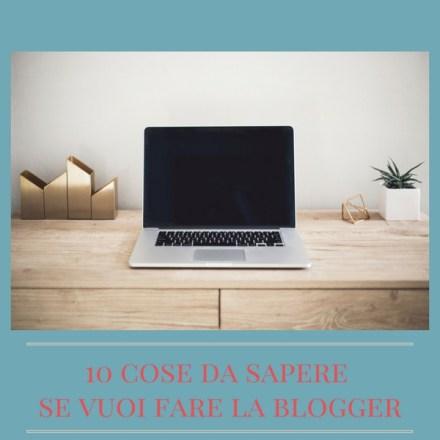 10 cose da sapere se vuoi fare la blogger