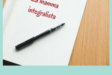 La mamma integralista