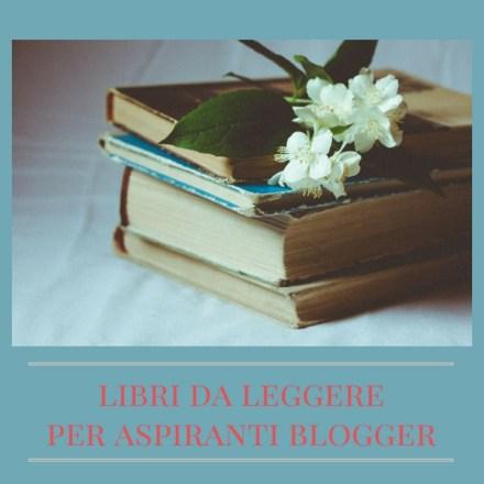 Libri da leggere per aspiranti blogger