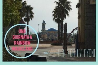 Una giornata a Rainbow MagicLand
