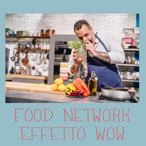 Food Network – Effetto Wow