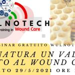 """Webinar WulnoTECH:"""" La natura un valido aiuto al Wound Care"""". 29/05/2021"""