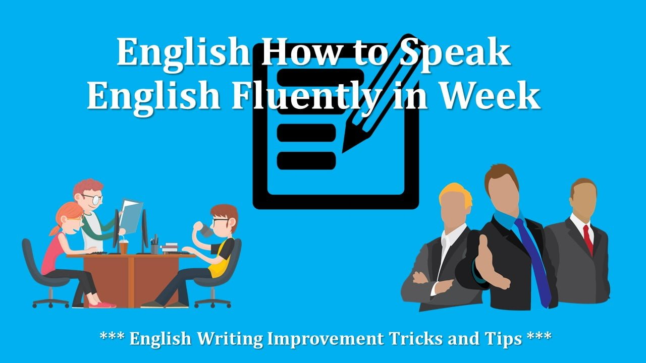 English Writing Improvement Tricks and Tips