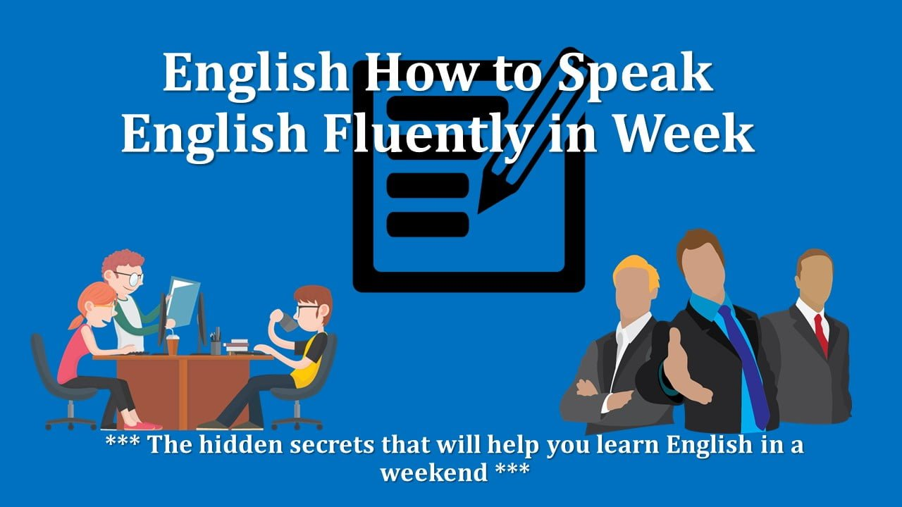 The hidden secrets that will help you learn English in a weekend