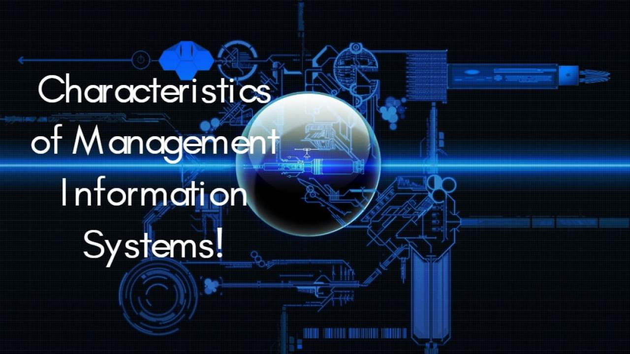 The Characteristics of Management Information Systems (MIS)! - ilearnlot