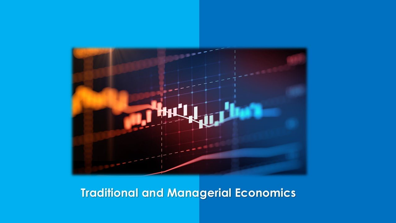 Explain the Difference between Traditional and Managerial Economics - ilearnlot