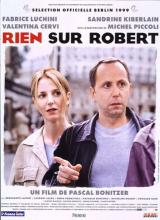 Rien sur Robert (1999) de Pascal Bonitzer