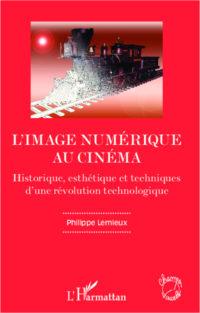 Livre «L'Image numérique au cinéma» de Philippe Lemieux