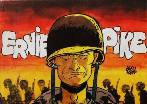 Ernie Pike (1957) è una serie scritta da Héctor Germán Oesterheld e originariamente disegnata da Hugo Pratt, che ha come protagonista un reporter della II Guerra mondiale e della Guerra di Corea