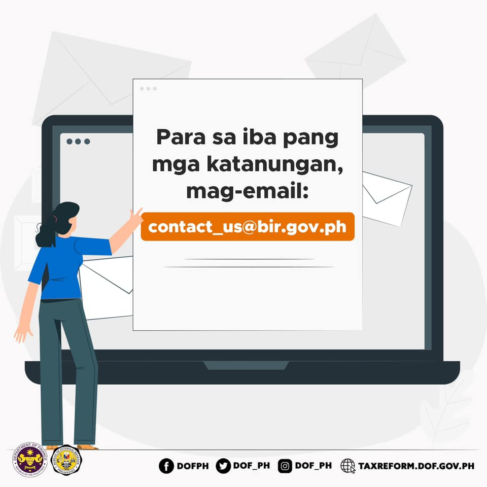 FOR INQUIRIES, you can send an email to contact_us@bir.gov.ph.