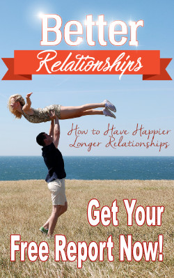 Better Relationships - How to Have Happier Longer Relationships - Get your free report now!