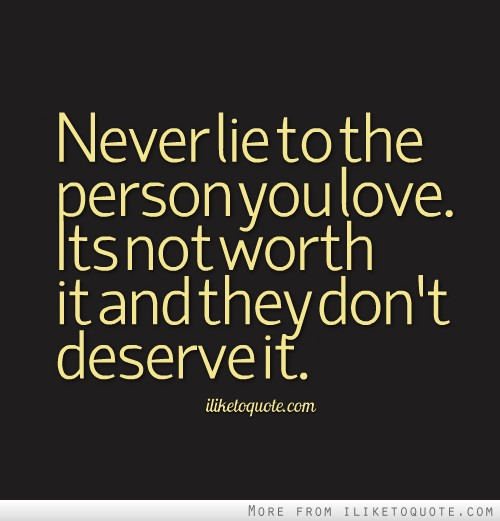 Quotes About Being Lied Someone You Love