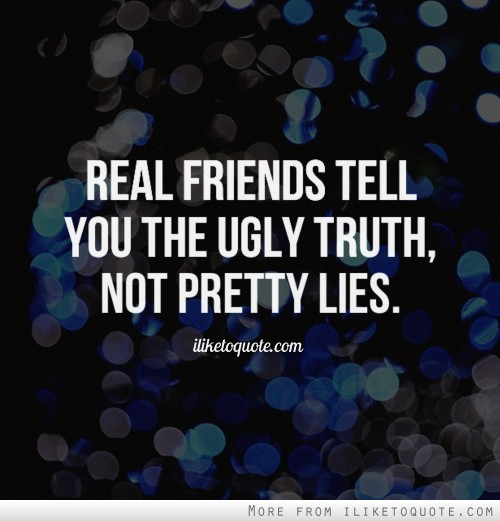 Quotes And Never Lie Sayings True Friends