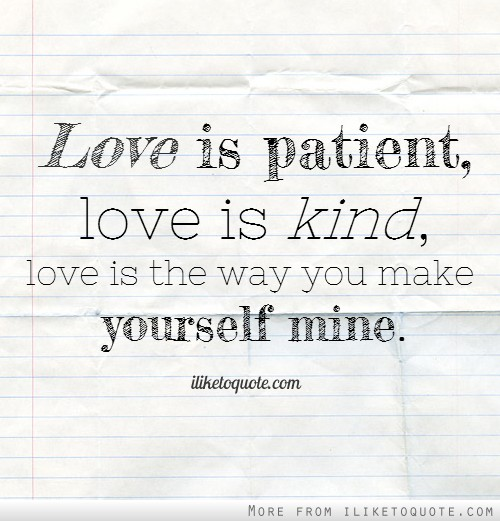 Love Patient And Kind Quote