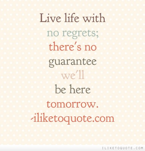 Quotes About No Regrets