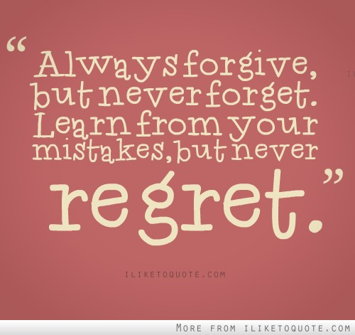 Always Forgive Quotes: It's What You Make From It