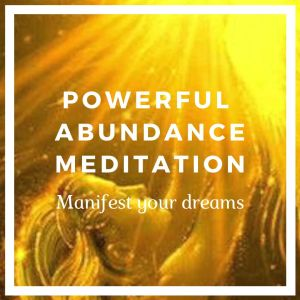 powerful abundance meditation