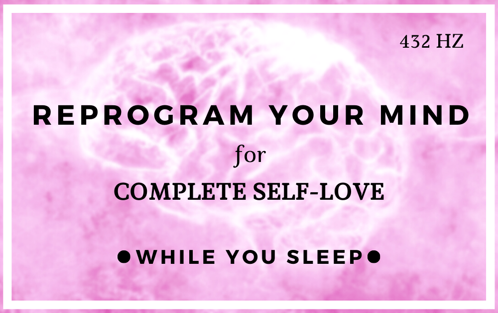 Reprogram Your Mind for Self Love Affirmations